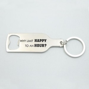 Bottle Opener Keychain-Why Limit Happy to an Hour?